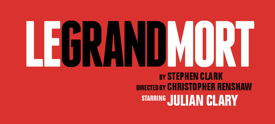 Le Grand Mort - 20 September - 28 October